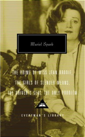 The Prime of Miss Jean Brodie, the Girls of Slender Means, the Driver's Seat, the Only Problem 9781400042067