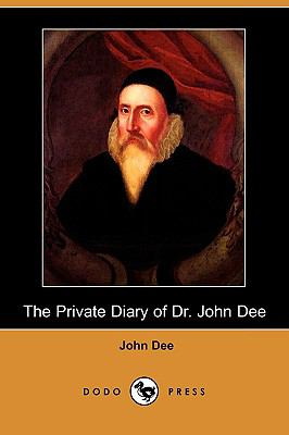 The Private Diary of Dr. John Dee (Dodo Press) 9781409904953
