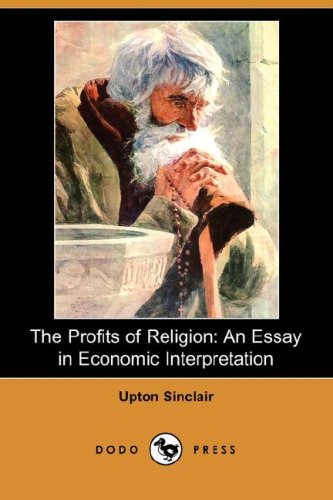 The Profits of Religion: An Essay in Economic Interpretation (Dodo Press) 9781406553802