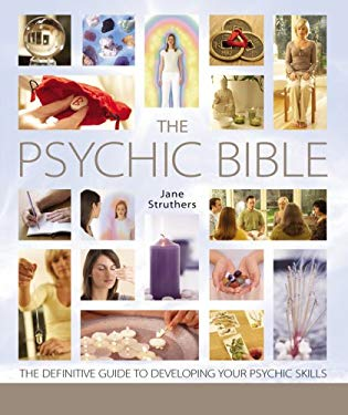 The Psychic Bible: The Definitive Guide to Developing Your Psychic Skills 9781402752261