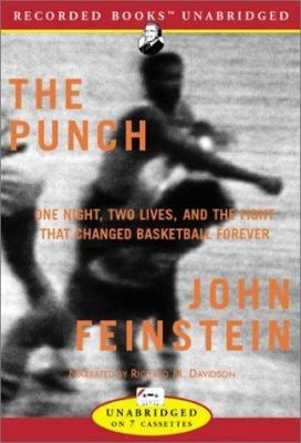 The Punch: One Night, Two Lives, and the Fight That Changed the Basketball Forever 9781402524844