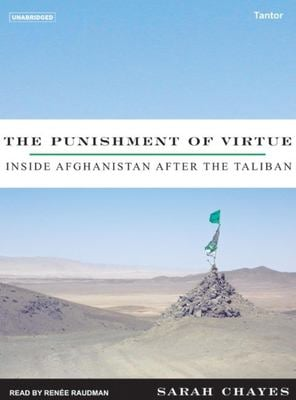 The Punishment of Virtue: Inside Afghanistan After the Taliban 9781400133086
