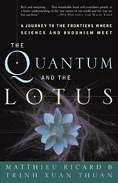 The Quantum and the Lotus: A Journey to the Frontiers Where Science and Buddhism Meet 6024848