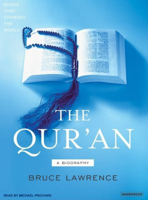 The Qur'an: A Biography 9781400153879