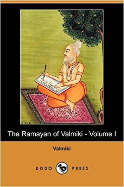 The Ramayan of Valmiki - Volume I (Dodo Press) 9781409919612