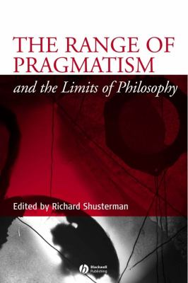 The Range of Pragmatism and the Limits of Philosophy 9781405121231