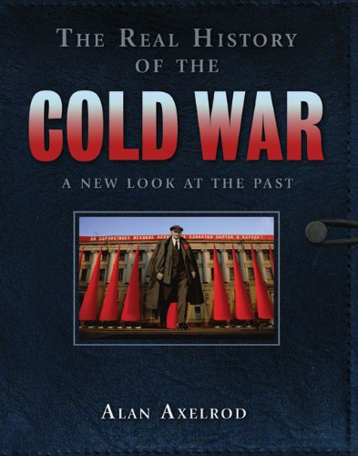The Real History of the Cold War: A New Look at the Past 9781402763021