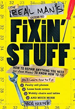The Real Man's Guide to Fixin' Stuff