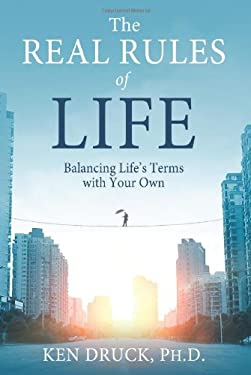 The Real Rules of Life: Balancing Life's Terms with Your Own 9781401939717