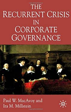 The Recurrent Crisis in Corporate Governance 9781403916662