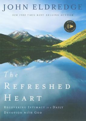 The Refreshed Heart: Recovering Intimacy in a Daily Devotion with God [With Booklet] 9781400202645