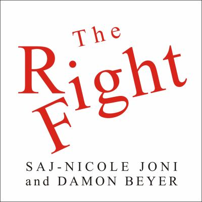 The Right Fight: How Great Leaders Use Healthy Conflict to Drive Performance, Innovation, and Value 9781400164684