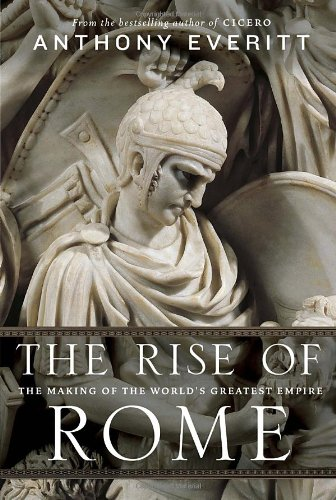 The Rise of Rome: The Making of the World's Greatest Empire 9781400066636