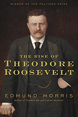 The Rise of Theodore Roosevelt 9781400069651