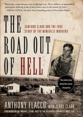 The Road Out of Hell: Sanford Clark and the True Story of the Wineville Murders 9781402768699