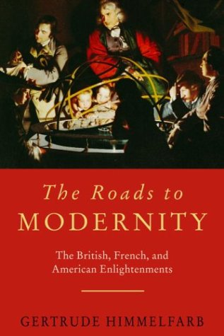 The Roads to Modernity: The British, French, and American Enlightenments 9781400042364