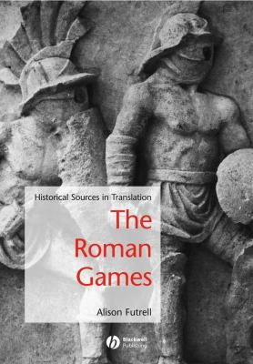 The Roman Games: A Sourcebook 9781405115698