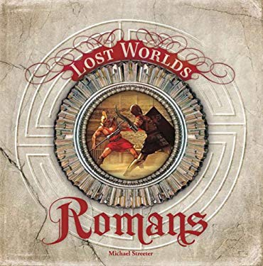 The Romans (Lost Worlds) 9781402754531