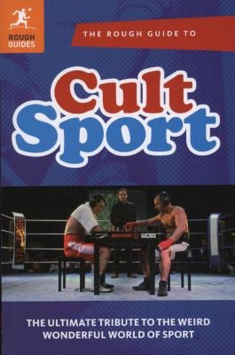 The Rough Guide to Cult Sport 9781405385985