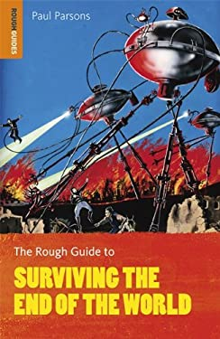 The Rough Guide to Surviving the End of the World 9781405385961