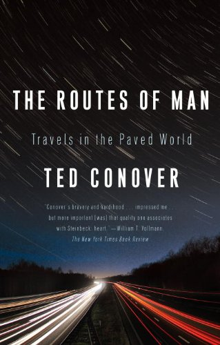 The Routes of Man: Travels in the Paved World 9781400077021