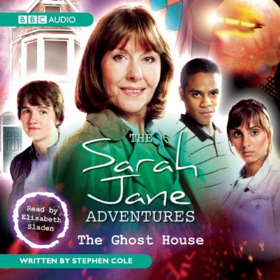 The Sarah Jane Adventures: The Ghost House 9781408400593