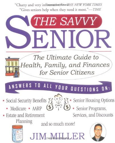 The Savvy Senior: The Ultimate Guide to Health, Family, and Finances for Senior Citizens 9781401307493