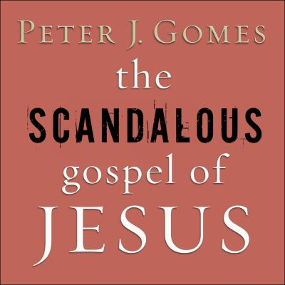 The Scandalous Gospel of Jesus: What's So Good about the Good News? 9781400154999