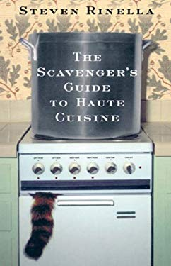 The Scavenger's Guide to Haute Cuisine 9781401352370