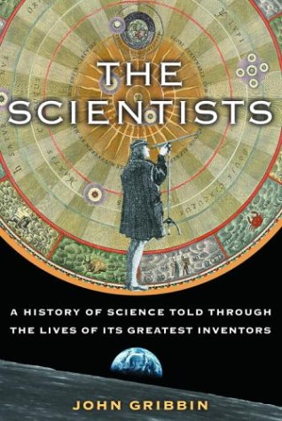 The Scientists: A History of Science Told Through the Lives of Its Greatest Inventors 9781400060139
