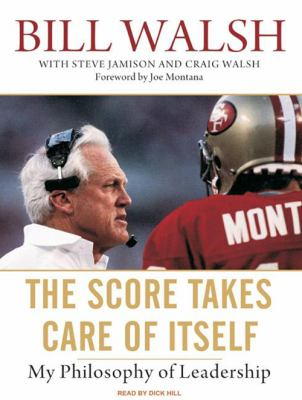 The Score Takes Care of Itself: My Philosophy of Leadership 9781400163311