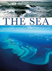 The Sea: A Photographic Celebration of the First Wonder of the World 13781303