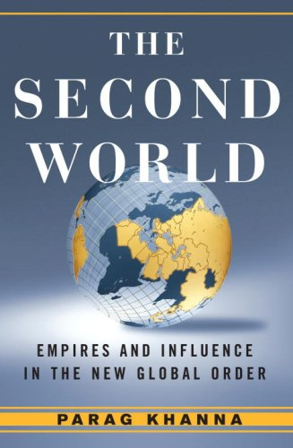 The Second World: Empires and Influence in the New Global Order 9781400065080