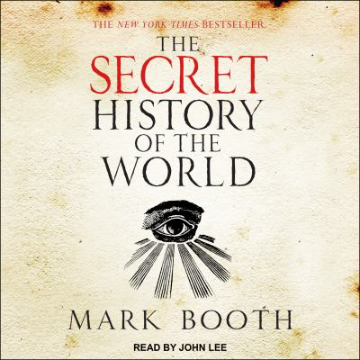 The Secret History of the World: As Laid Down by the Secret Societies 9781400156221