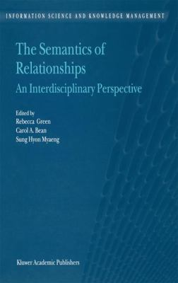 The Semantics of Relationships: An Interdisciplinary Perspective 9781402005688