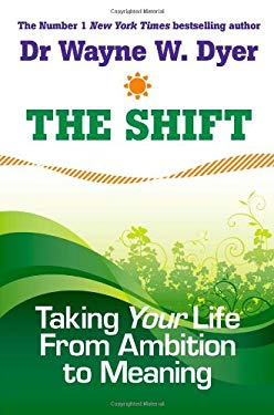 The Shift: Taking Your Life from Ambition to Meaning 9781401927097