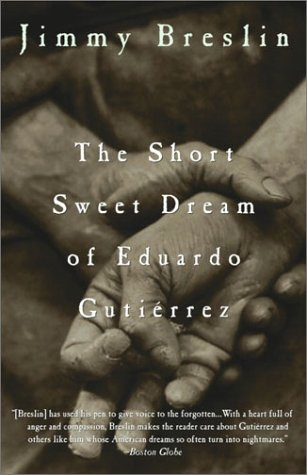 The Short Sweet Dream of Eduardo Gutierrez 9781400046829