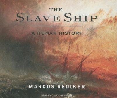 The Slave Ship: A Human History 9781400104796