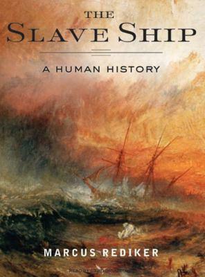 The Slave Ship: A Human History 9781400134793