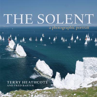 The Solent: A Photographic Portrait 9781408103784