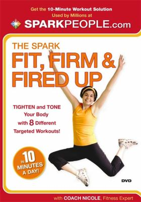 The Spark DVD: Fit, Firm, and Fired Up in 10 Minutes a Day 9781401927295