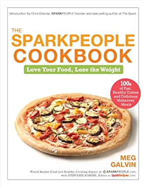 The SparkPeople Cookbook: Love Your Food, Lose the Weight 9781401931322