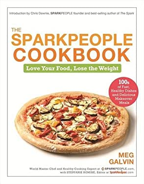 The Sparkpeople Cookbook: Love Your Food, Lose the Weight 9781401931339