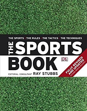 The Sports Book: The Sports, the Rules, the Tactics, the Techniques