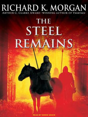 The Steel Remains 9781400109630