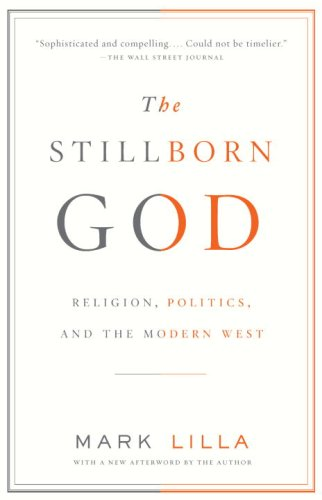 The Stillborn God: Religion, Politics, and the Modern West 9781400079131