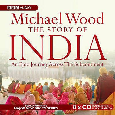 The Story of India: An Epic Journey Across the Subcontinent 9781405677325