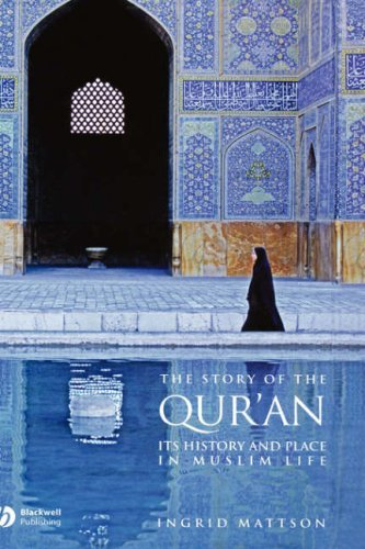 The Story of the Qur'an: Its History and Place in Muslim Life 9781405122573