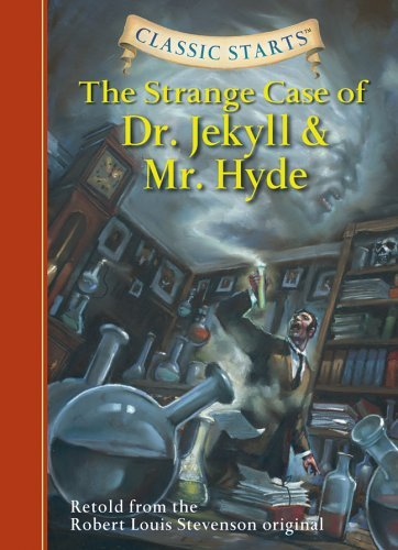Classic Starts: The Strange Case of Dr. Jekyll and Mr. Hyde