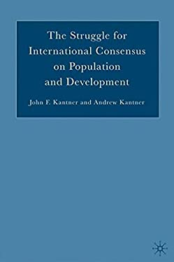The Struggle for International Consensus on Population and Development 9781403972873